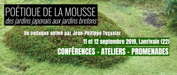 Colloque sur la Poétique de la mousse, des jardins japonais aux jardins bretons - LANRIVAIN - Septembre 2019